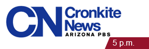 Cronkite News on AZPBS at 5PM