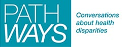 Pathways: Conversations about health disparities